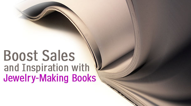 Boost Sales with Jewelry-Making Books