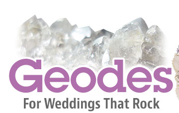 Geodes for Weddings that Rock