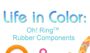 Life in Color: Oh! Ring™ Components