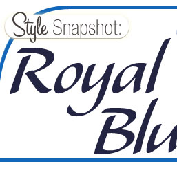 Style Snapshot: Royal Blues