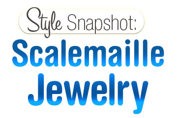 Style Snapshot: Scalemaille Jewelry