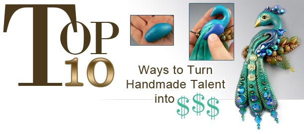 Top 10 Ways to Turn Handmade Talent into $$$