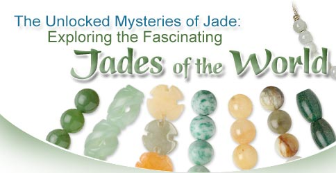 The Unlocked Mysteries of Jade: Exploring the Fascinating Jades of the World