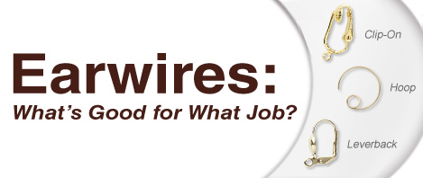 Earwires: What's Good for What Job