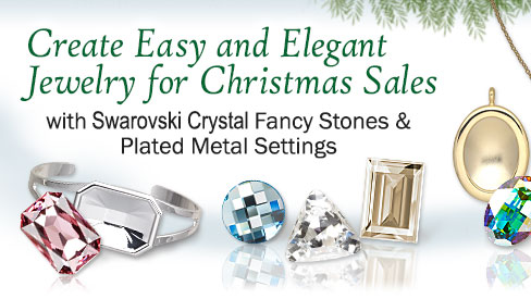 Create Easy and Elegant Jewelry For Christmas Sales with Swarovski Fancy Stones and Plated Metal Settings