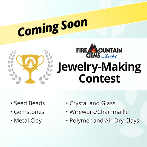 Jewelry-Making Contest - Coming Soon