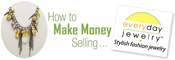 How to Make Money Selling Everyday Jewelry™
