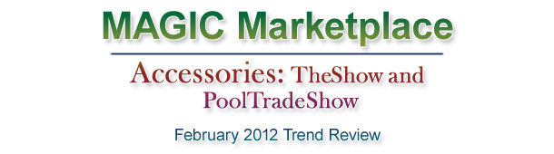 MAGIC Marketplace, Accessories: TheShow and PoolTradeShow