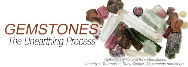 Gemstones: The Unearthing Process
