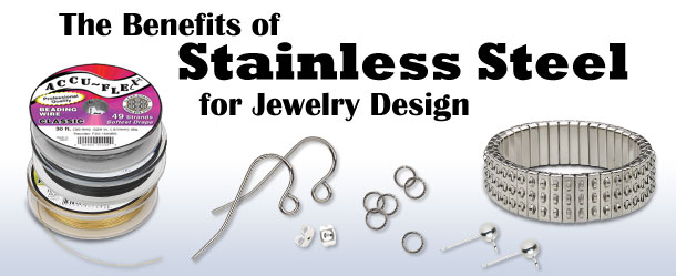 The Benefits of Stainless Steel for Jewelry Design