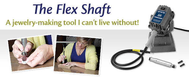 The Flex Shaft: A jewelry-making tool I can't live without!