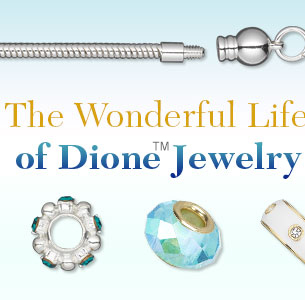 The Wonderful Life of Dione® Jewelry