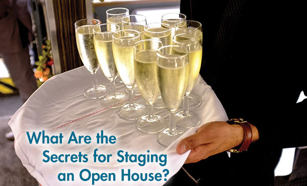 What Are the Secrets for Staging an Open House?