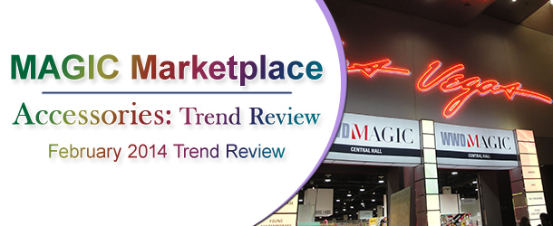 Magic Marketplace: AccessoriesTheShow and PoolTradeShow February 2014 Trend Review