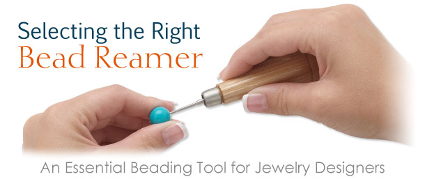 Selecting the Right Bead Reamer
