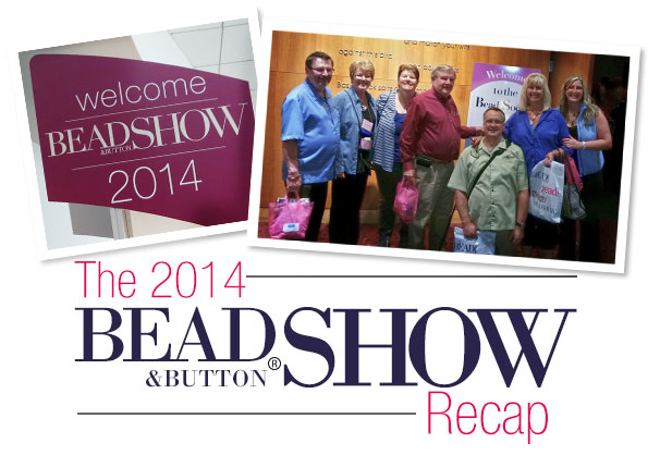 The 2014 Bead and Button Show Recap