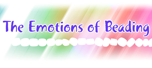 The Emotions of Beading