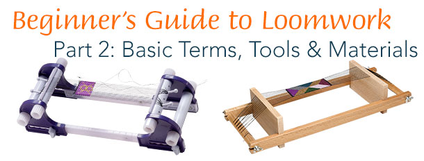 Beginner's Guide to Loomwork - Part 2: Basic Terms, Tools and Materials