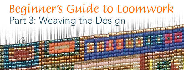 Beginner's Guide to Loomwork - Part 3: Weaving the Design