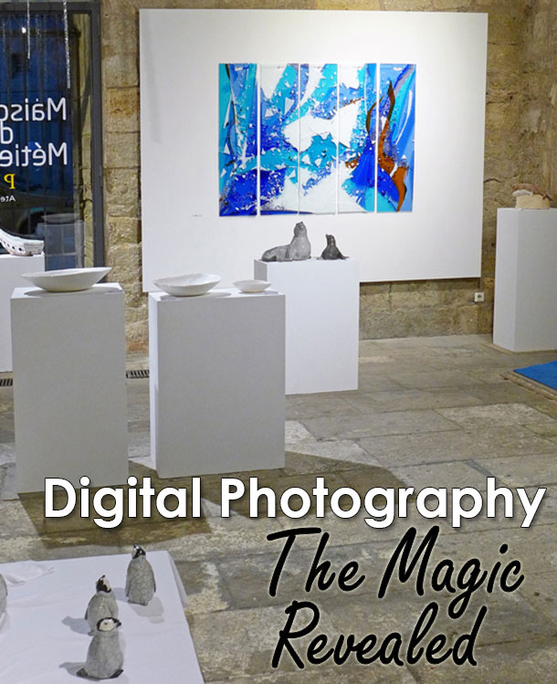 Digital Photography the Magic Revealed