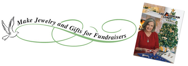 Make Jewelry and Gifts for Fundraisers