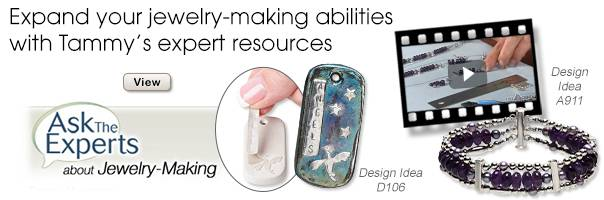 Expand Your Jewelry-Making Abilities with Tammy'sExpert Resources