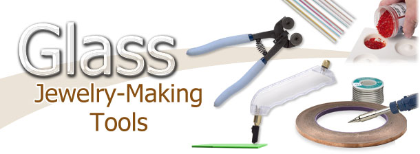 Glass Jewelry-Making Tools and Supplies