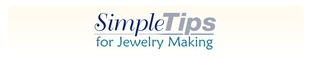 Simple Tips for Jewelry making