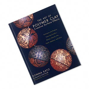 The Art of Polymer Clay: Creative Surface Effects Book