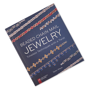 book, beaded chain mail jewelry: timeless techniques with a twist by dylon whyte. sold individually.