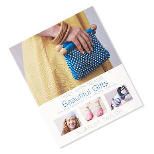 book, knit with beads: beautiful gifts by scarlet taylor. sold individually. limit 1 per order.