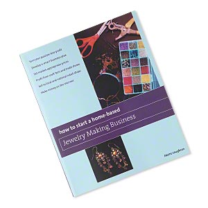 book how to start a home based jewelry making business