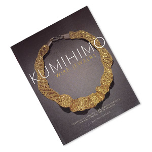 Book Quot Kumihimo Wire Jewelry Essential Techniques And 20